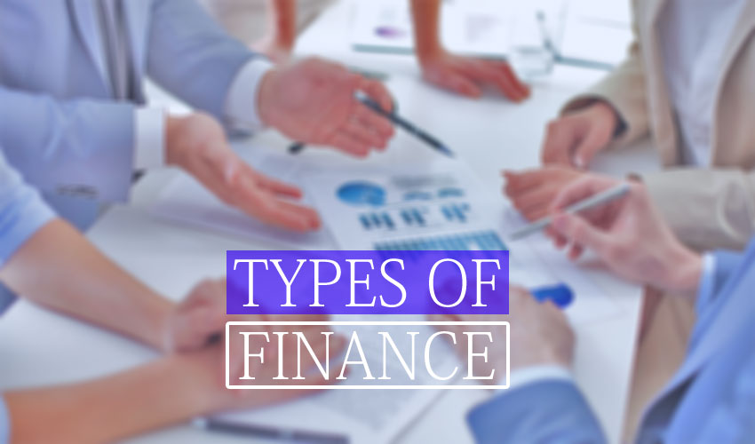 Types of Finance with Explanation
