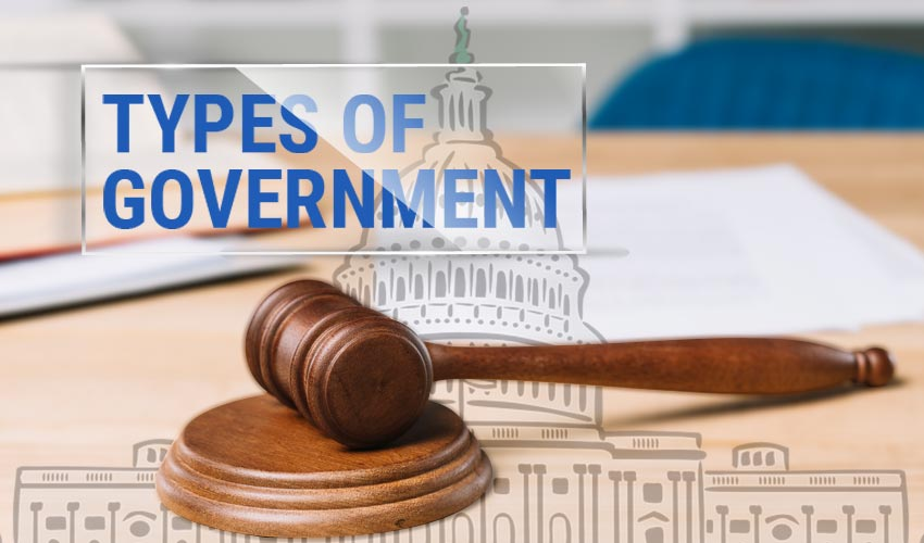 Types of Government with Examples